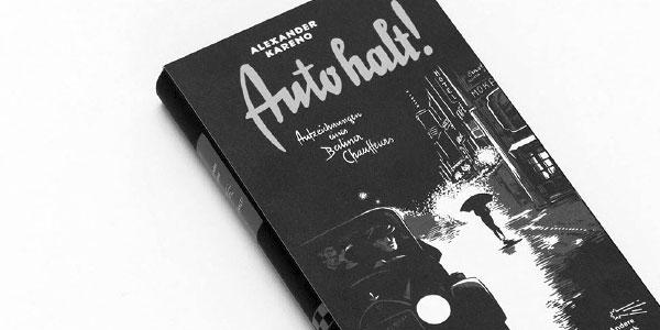 Auto halt! Aufzeichnungen eines Berliner Chauffeurs (Alexander Kareno)